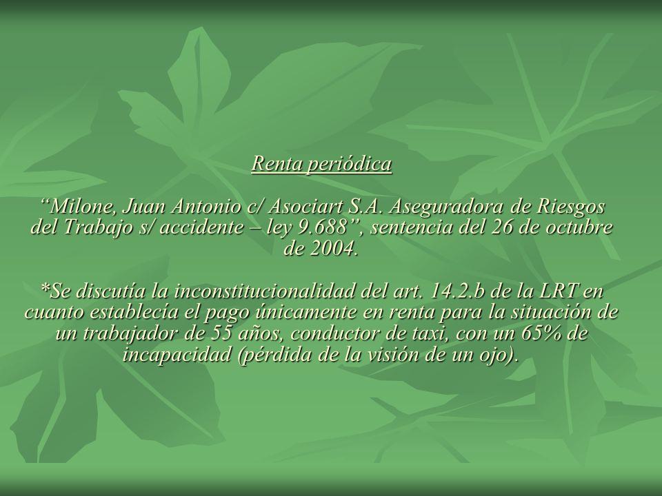 Renta periódica Milone, Juan Antonio c/ Asociart S.A. Aseguradora de Riesgos del Trabajo s/ accidente – ley 9.688, sentencia del 26 de octubre de 2004