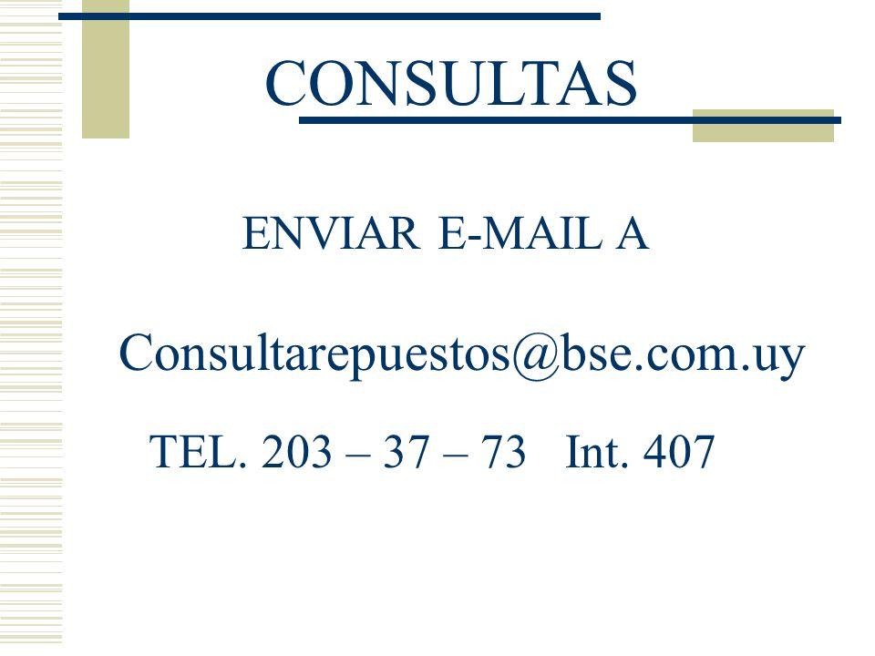 ENVIAR E-MAIL A Consultarepuestos@bse.com.uy TEL. 203 – 37 – 73 Int. 407 CONSULTAS