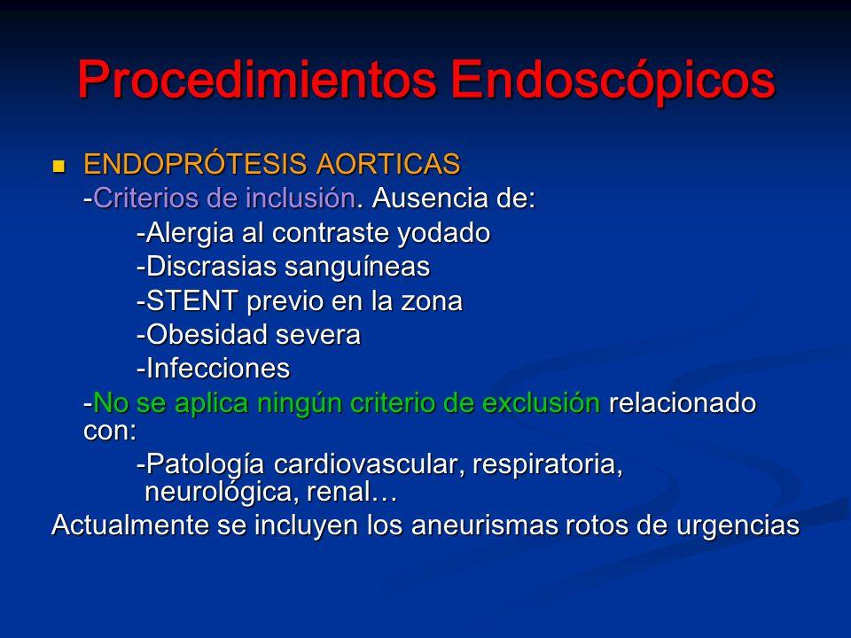 Procedimientos Endoscópicos ENDOPRÓTESIS AORTICAS ENDOPRÓTESIS AORTICAS -Criterios de inclusión.