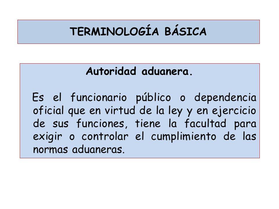 TERMINOLOGÍA BÁSICA Declaración de mercancías.