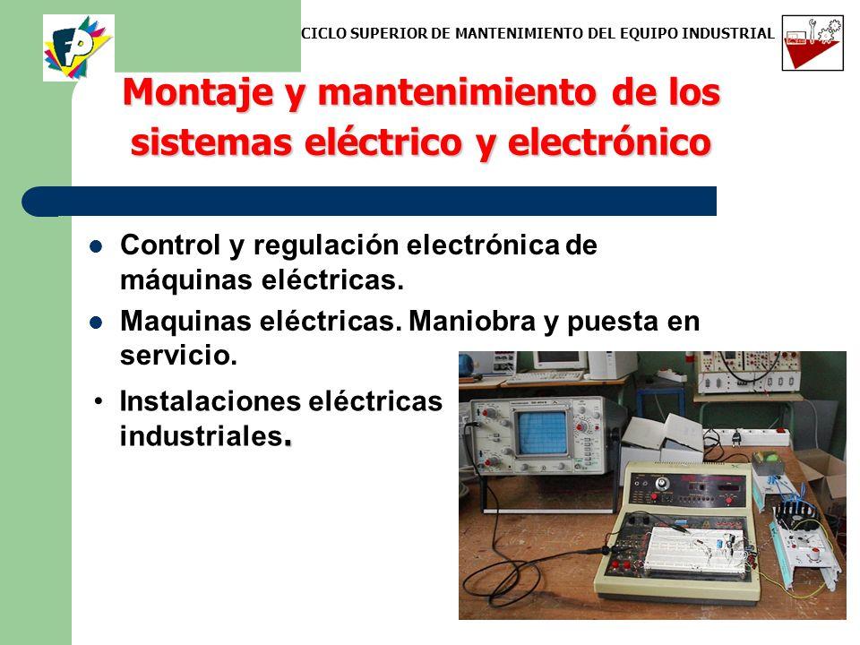 Montaje y mantenimiento de los sistemas eléctrico y electrónico Control y regulación electrónica de máquinas eléctricas. Maquinas eléctricas. Maniobra