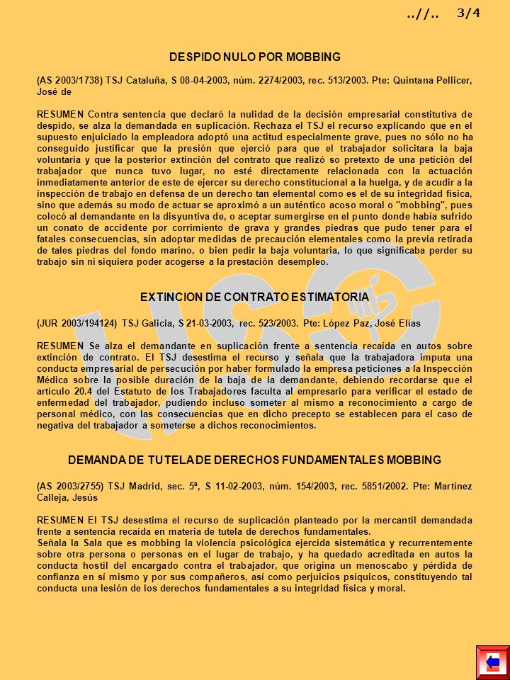 DESPIDO NULO POR MOBBING (AS 2003/1738) TSJ Cataluña, S 08-04-2003, núm. 2274/2003, rec. 513/2003. Pte: Quintana Pellicer, José de RESUMEN Contra sent