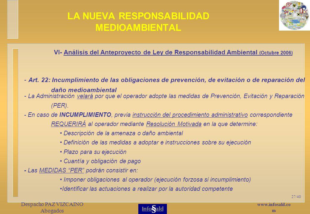 www.infosald.co m Despacho PAZ VIZCAINO Abogados 27/40 - La Administración velará por que el operador adopte las medidas de Prevención, Evitación y Reparación (PER).