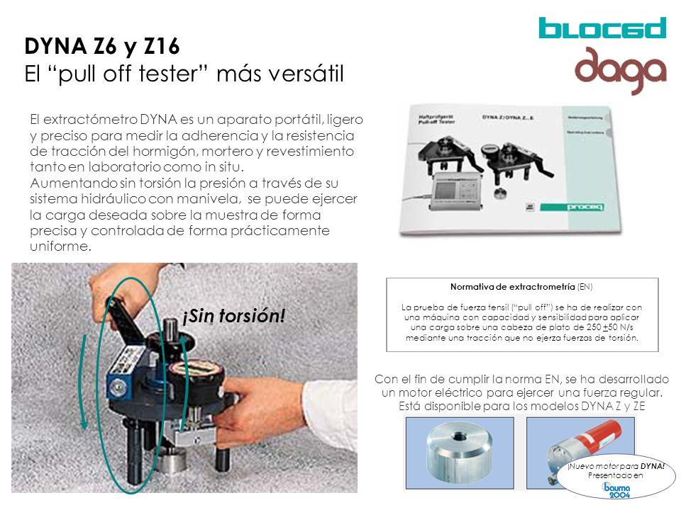 DYNA Z6 y Z16 El pull off tester más versátil El extractómetro DYNA es un aparato portátil, ligero y preciso para medir la adherencia y la resistencia