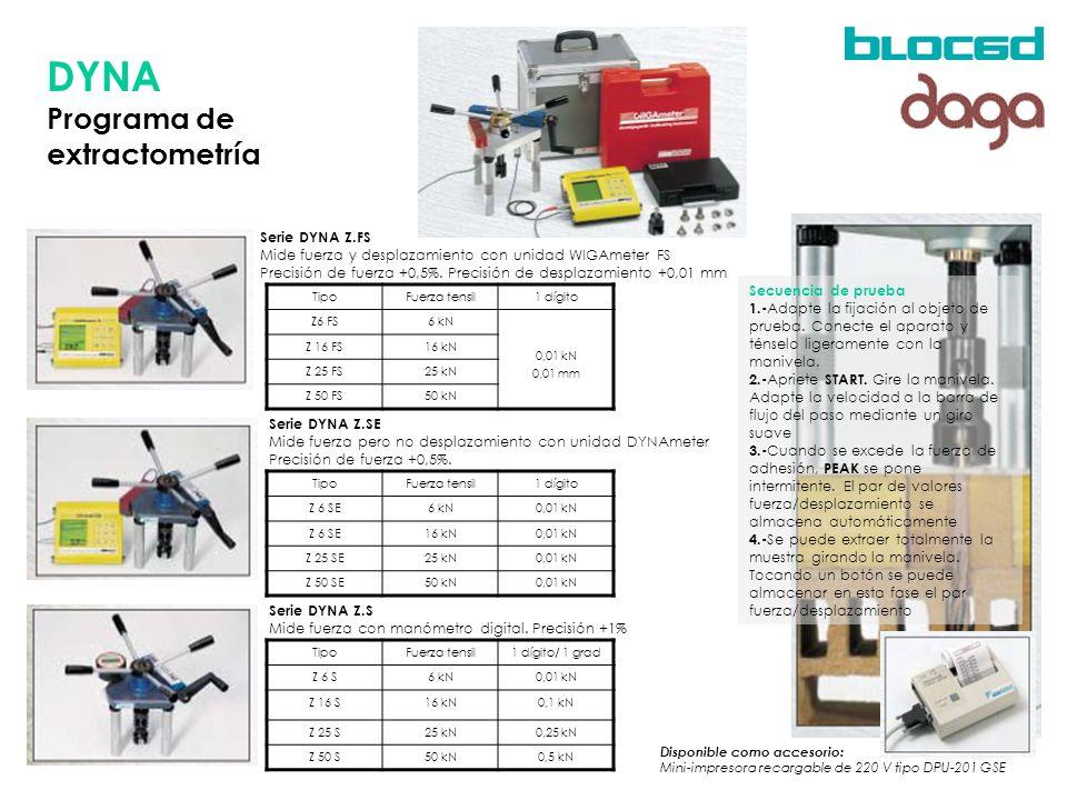 DYNA Programa de extractometría Serie DYNA Z.FS Mide fuerza y desplazamiento con unidad WIGAmeter FS Precisión de fuerza +0,5%. Precisión de desplazam