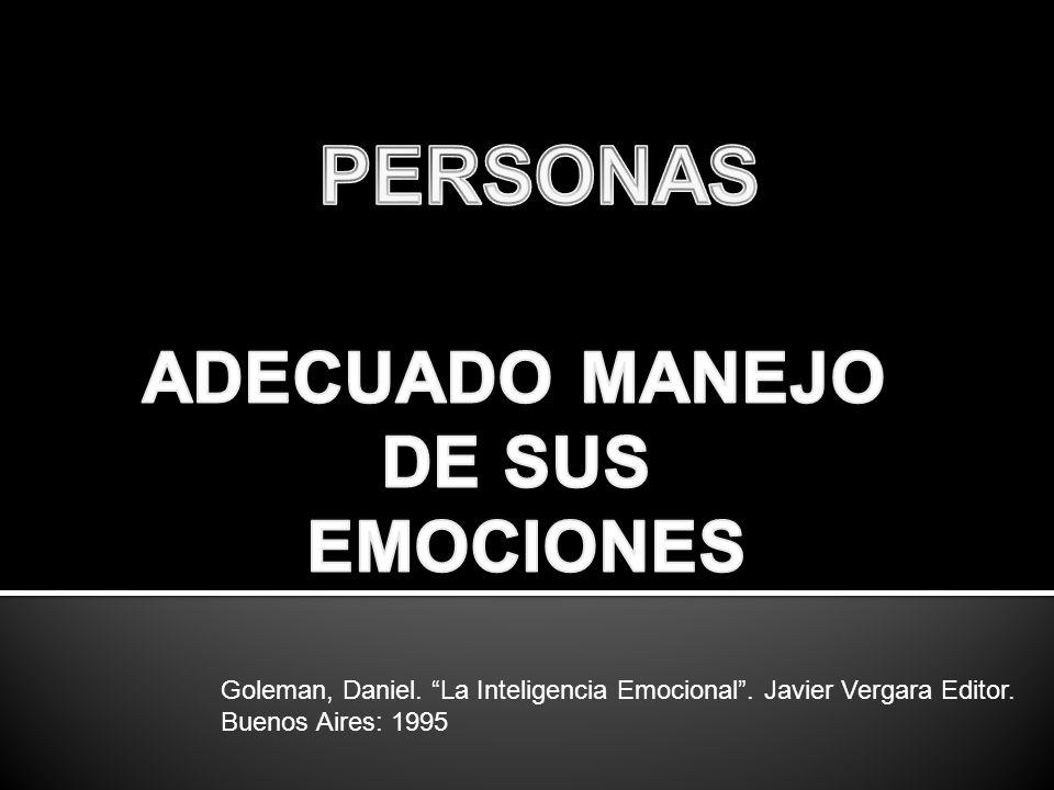 Goleman, Daniel. La Inteligencia Emocional. Javier Vergara Editor. Buenos Aires: 1995