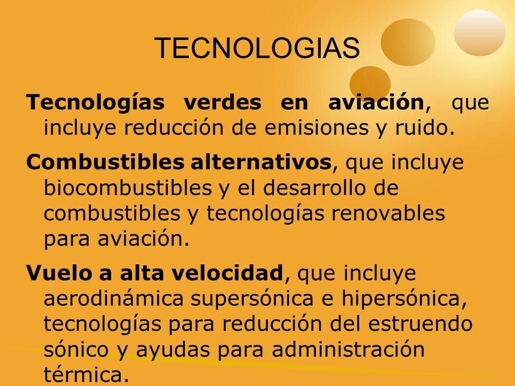 TECNOLOGIAS Tecnologías verdes en aviación, que incluye reducción de emisiones y ruido.