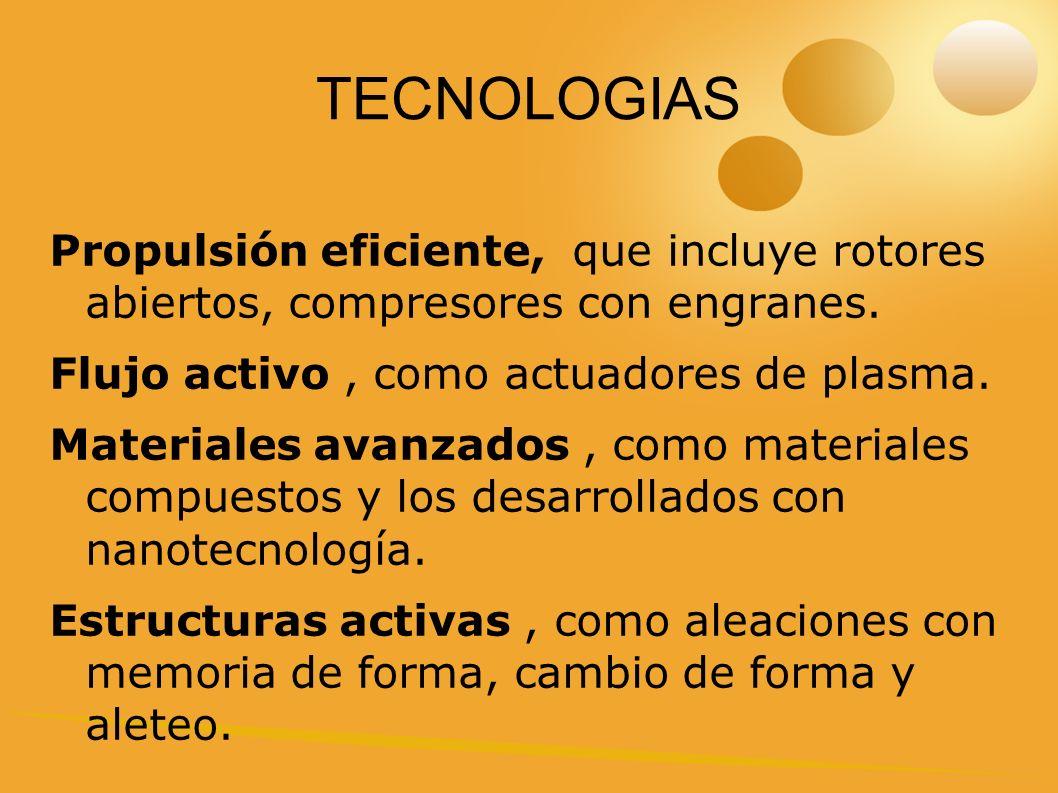 TECNOLOGIAS Propulsión eficiente, que incluye rotores abiertos, compresores con engranes.
