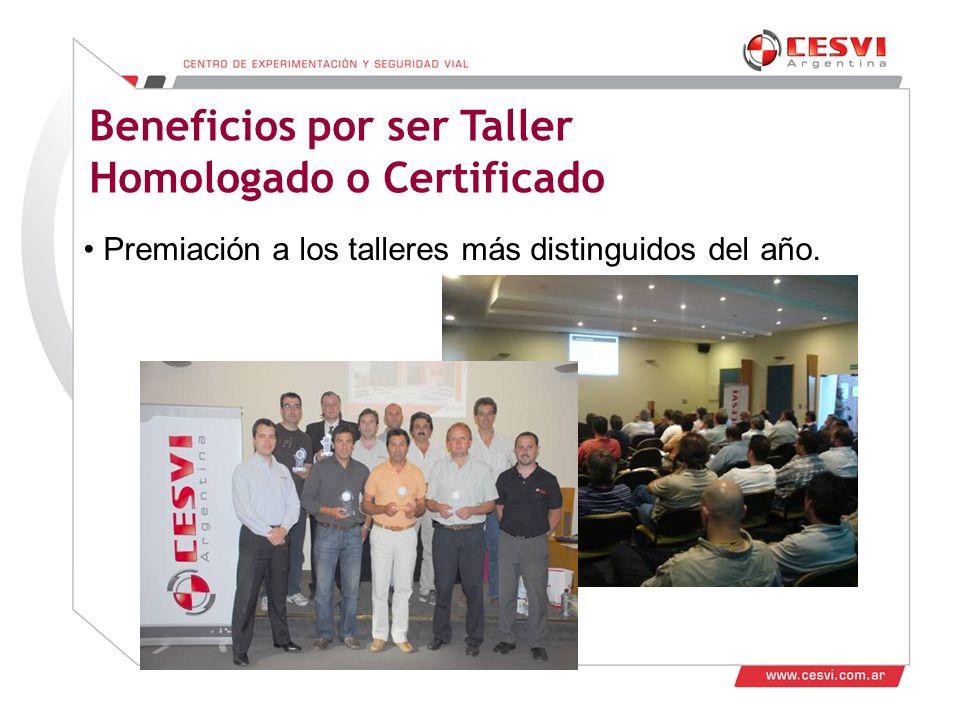 Desarrollo de Talleres 2011 Beneficios por ser Taller Homologado o Certificado Premiación a los talleres más distinguidos del año.