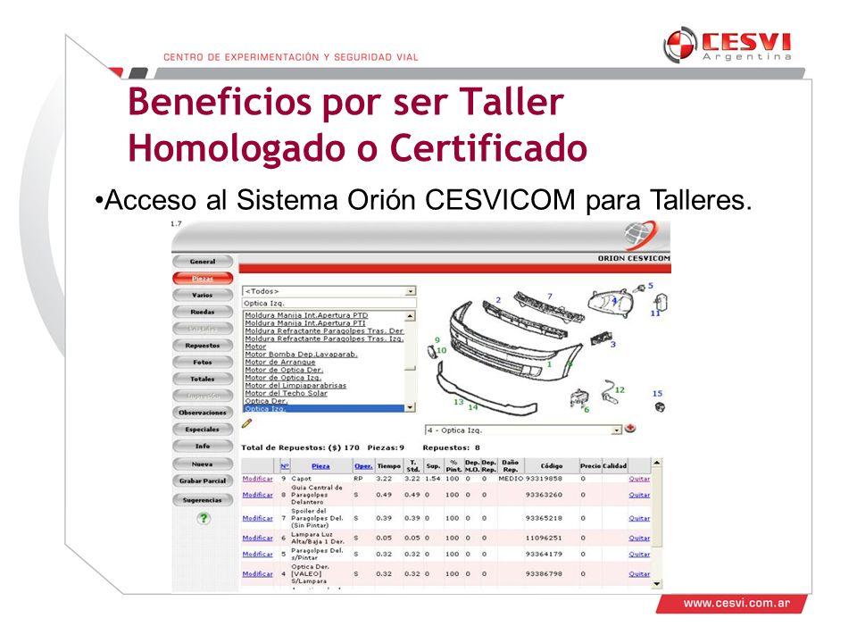 Desarrollo de Talleres 2011 Beneficios por ser Taller Homologado o Certificado Acceso al Sistema Orión CESVICOM para Talleres.