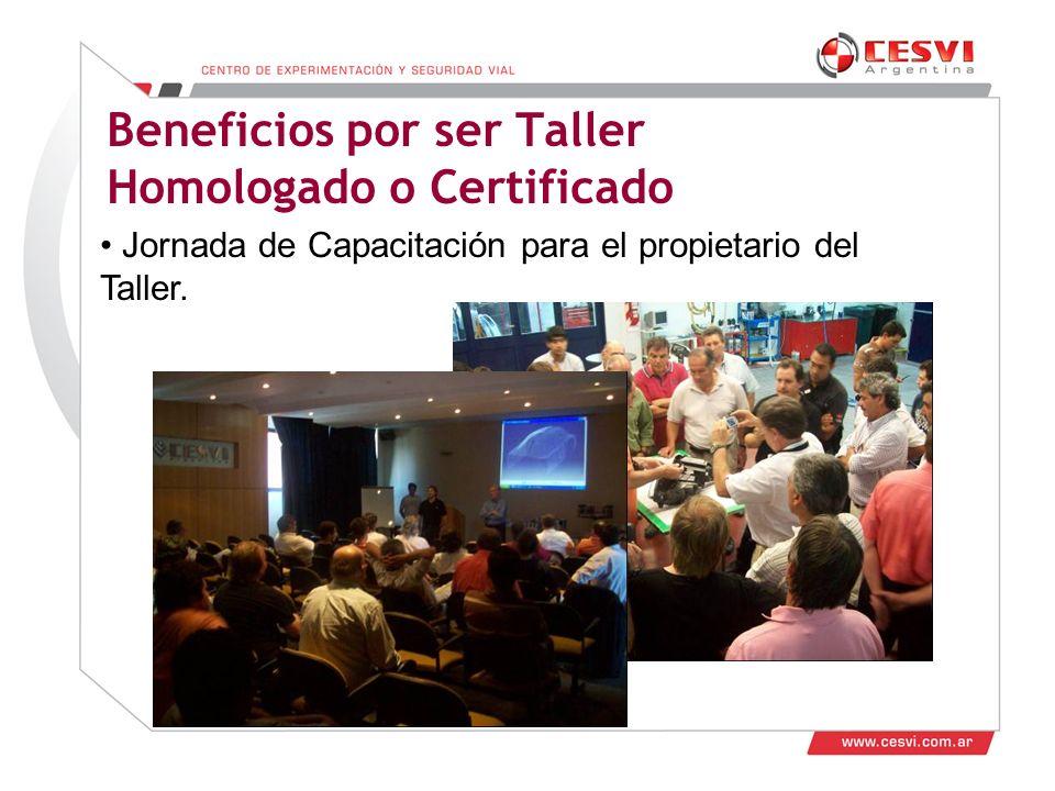 Desarrollo de Talleres 2011 Beneficios por ser Taller Homologado o Certificado Jornada de Capacitación para el propietario del Taller.