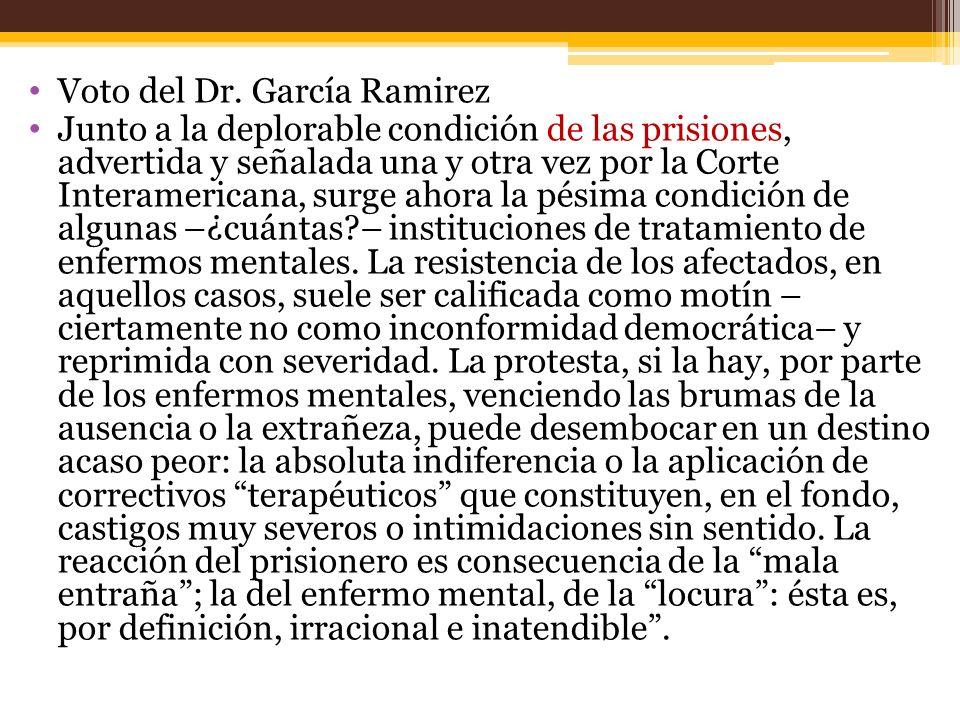 Voto del Dr. García Ramirez Junto a la deplorable condición de las prisiones, advertida y señalada una y otra vez por la Corte Interamericana, surge a