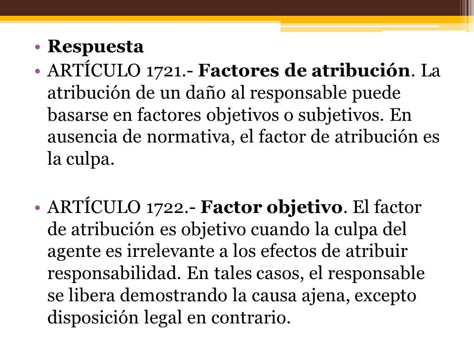 Respuesta ARTÍCULO 1721.- Factores de atribución.