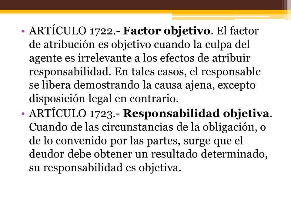 ARTÍCULO 1723.- Responsabilidad objetiva.