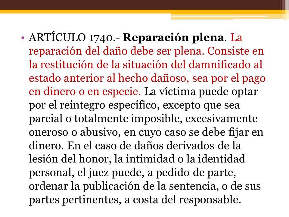ARTÍCULO 1740.- Reparación plena.La reparación del daño debe ser plena.