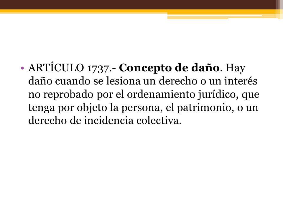 ARTÍCULO 1737.- Concepto de daño.