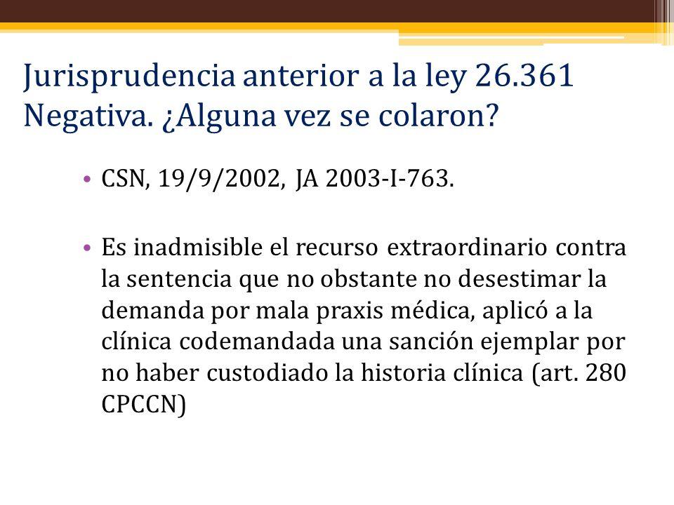 Jurisprudencia anterior a la ley 26.361 Negativa. ¿Alguna vez se colaron? CSN, 19/9/2002, JA 2003-I-763. Es inadmisible el recurso extraordinario cont