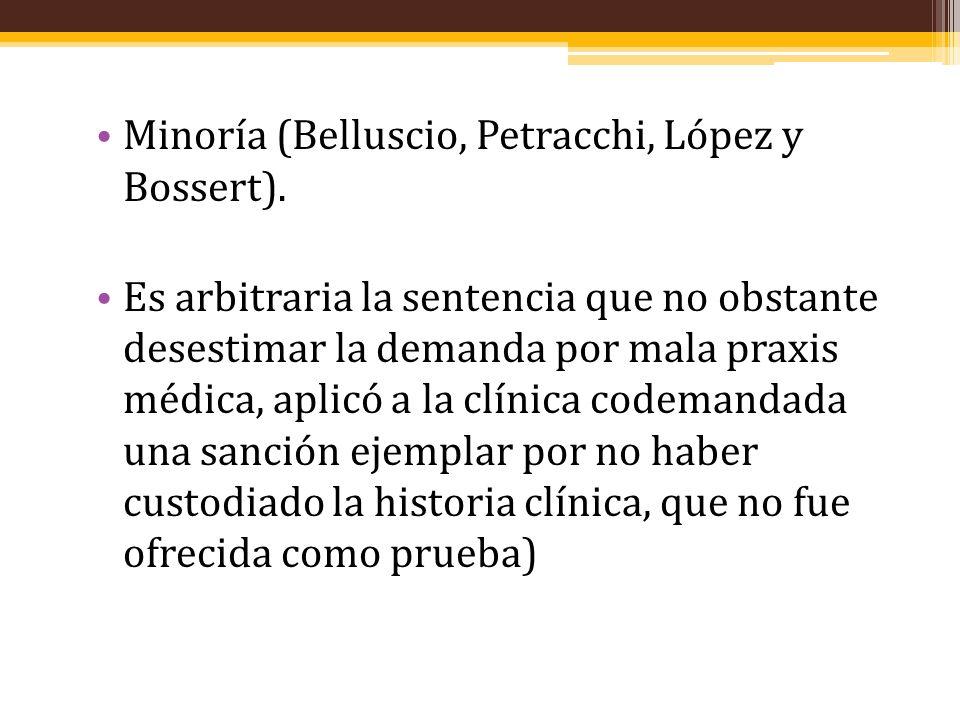 Minoría (Belluscio, Petracchi, López y Bossert). Es arbitraria la sentencia que no obstante desestimar la demanda por mala praxis médica, aplicó a la