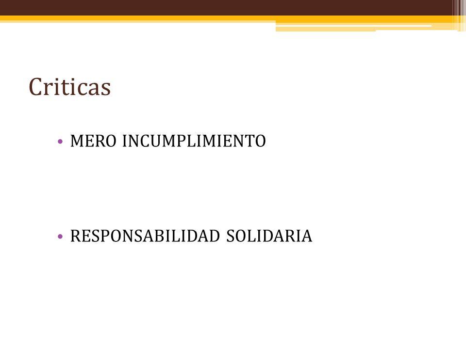 Criticas MERO INCUMPLIMIENTO RESPONSABILIDAD SOLIDARIA