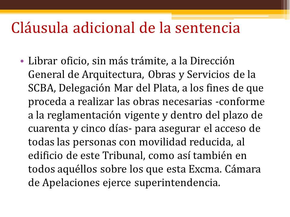 Cláusula adicional de la sentencia Librar oficio, sin más trámite, a la Dirección General de Arquitectura, Obras y Servicios de la SCBA, Delegación Ma