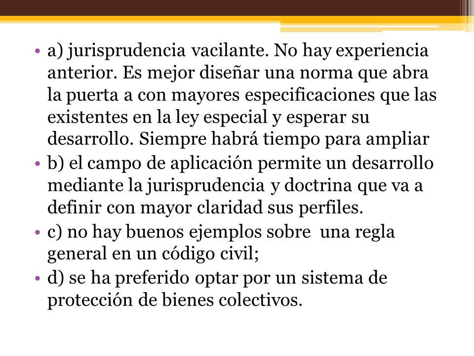 a) jurisprudencia vacilante.No hay experiencia anterior.