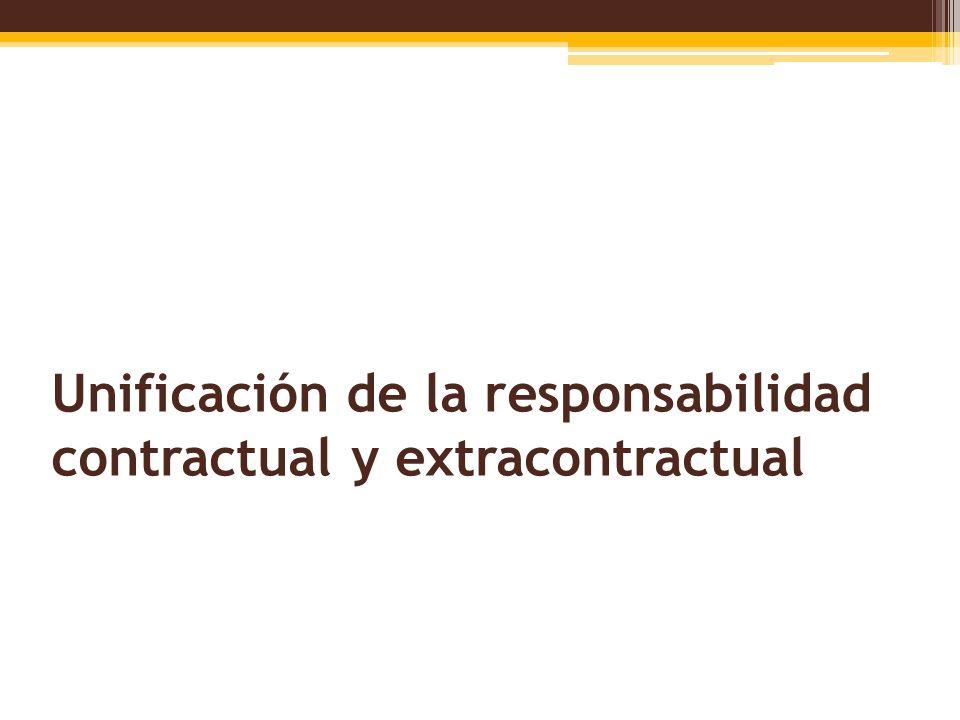 Unificación de la responsabilidad contractual y extracontractual
