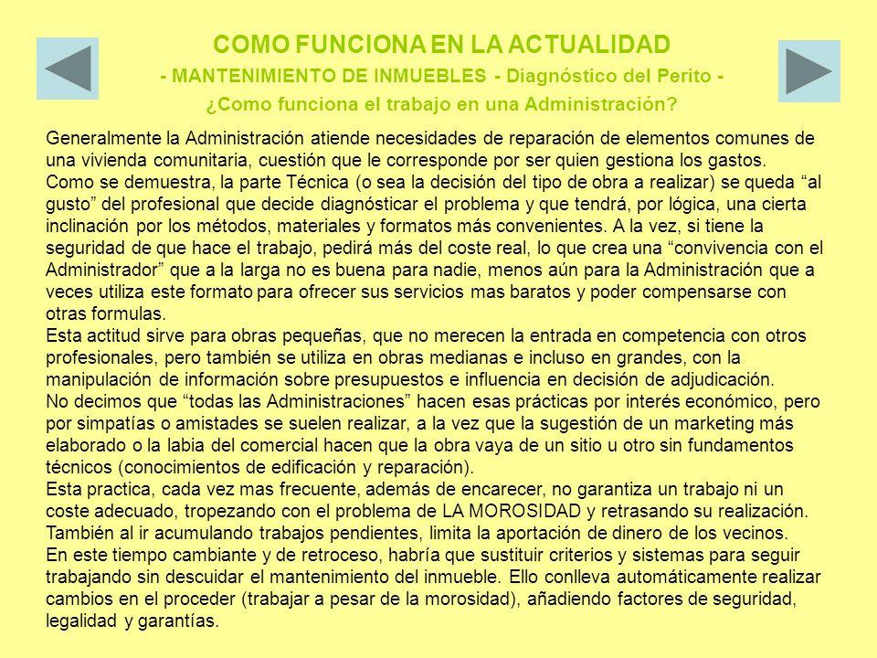 COMO FUNCIONA EN LA ACTUALIDAD - MANTENIMIENTO DE INMUEBLES - Diagnóstico del Perito - ¿Como funciona el trabajo en una Administración.