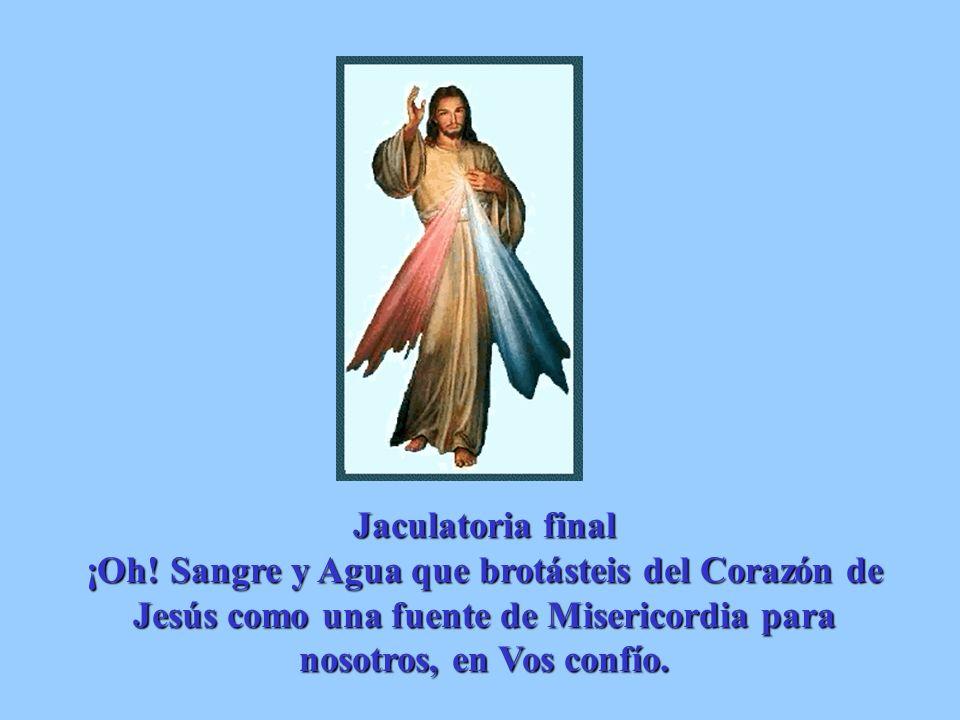 Santo Dios, Santo Fuerte, Santo Inmortal, ten piedad de nosotros y del mundo entero. ( Tres veces al final de la coronilla) (Todos)
