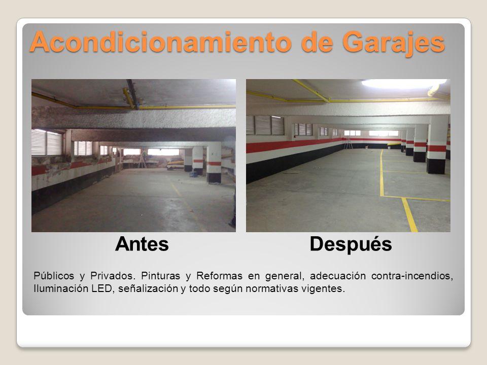 Acondicionamiento de Garajes AntesDespués Públicos y Privados. Pinturas y Reformas en general, adecuación contra-incendios, Iluminación LED, señalizac