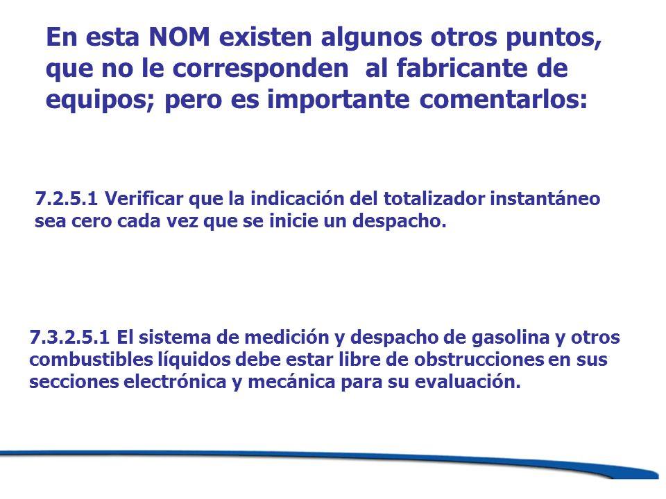 En esta NOM existen algunos otros puntos, que no le corresponden al fabricante de equipos; pero es importante comentarlos: 7.3.2.5.1 El sistema de med