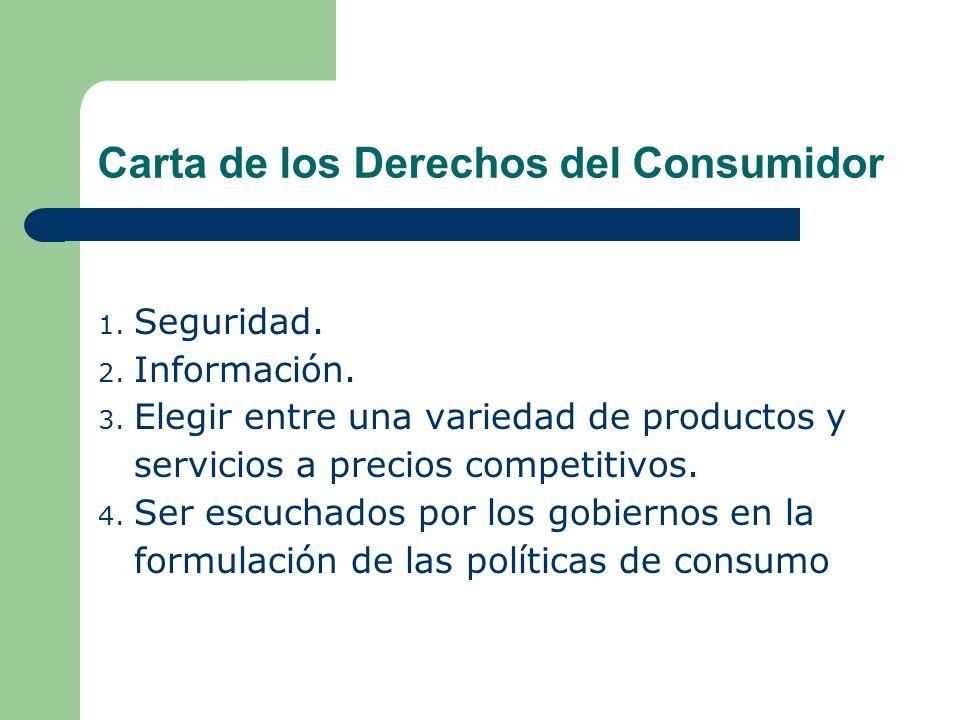 Carta de los Derechos del Consumidor 1.Seguridad.