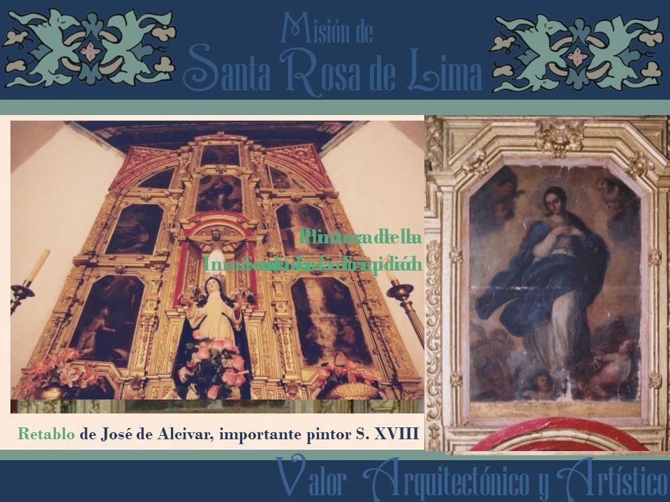 S anta R osa de L ima M isión de V alor A rquitectónico y A rtístico Retablo de José de Alcivar, importante pintor S. XVIII Pintura de la Santísima Tr