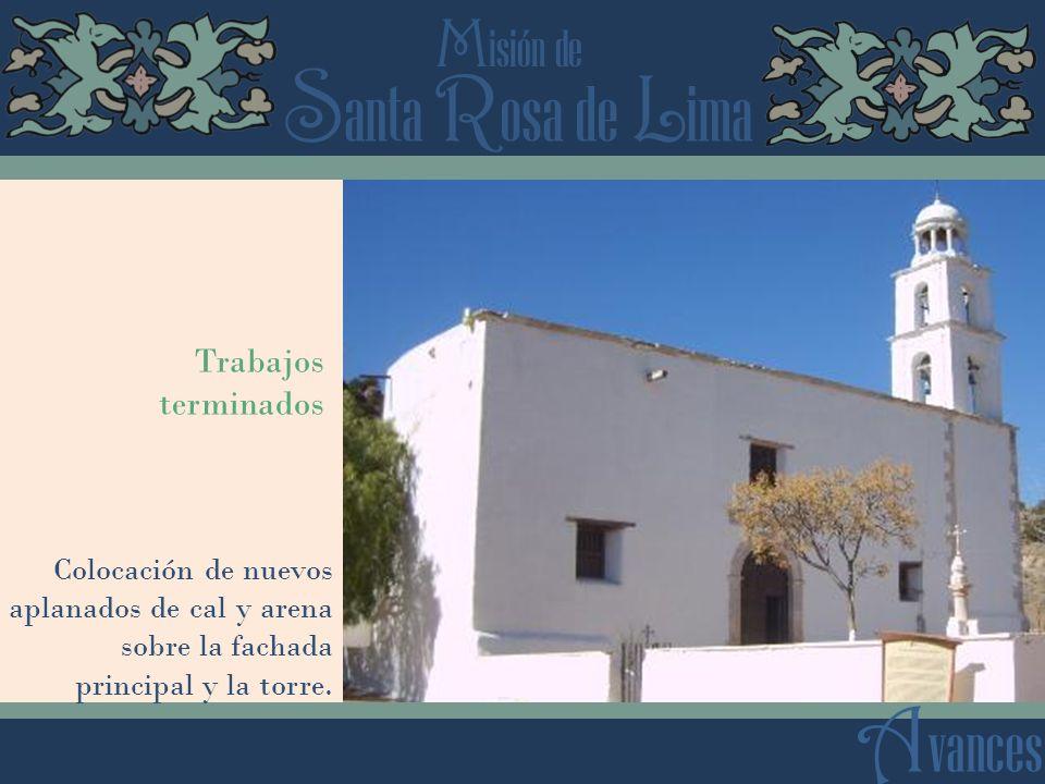 S anta R osa de L ima M isión de A vances Colocación de nuevos aplanados de cal y arena sobre la fachada principal y la torre.