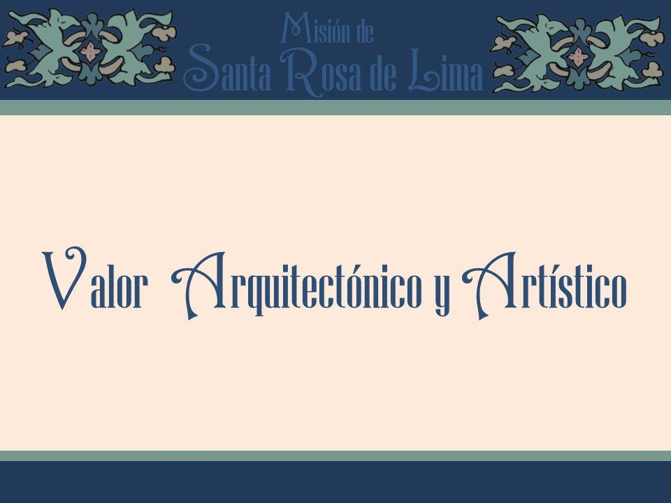 S anta R osa de L ima M isión de V alor A rquitectónico y A rtístico