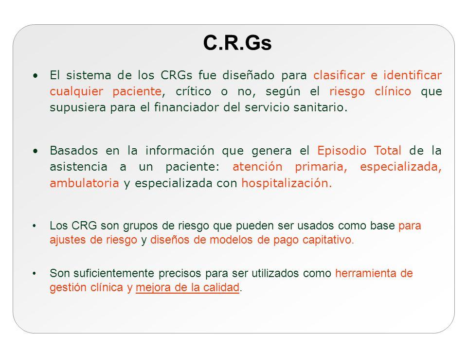 El sistema de los CRGs fue diseñado para clasificar e identificar cualquier paciente, crítico o no, según el riesgo clínico que supusiera para el fina