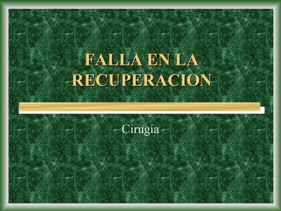FALLA EN LA RECUPERACION Cirugía