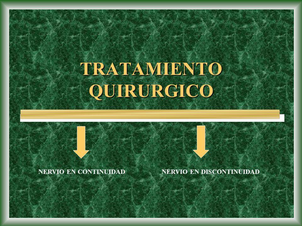 TRATAMIENTO QUIRURGICO NERVIO EN CONTINUIDADNERVIO EN DISCONTINUIDAD