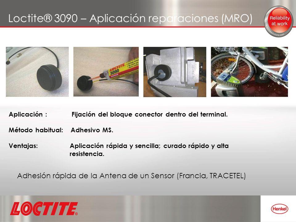 Loctite® 3090 – Aplicación reparaciones (MRO) Adhesión rápida de la Antena de un Sensor (Francia, TRACETEL) Aplicación : Fijación del bloque conector