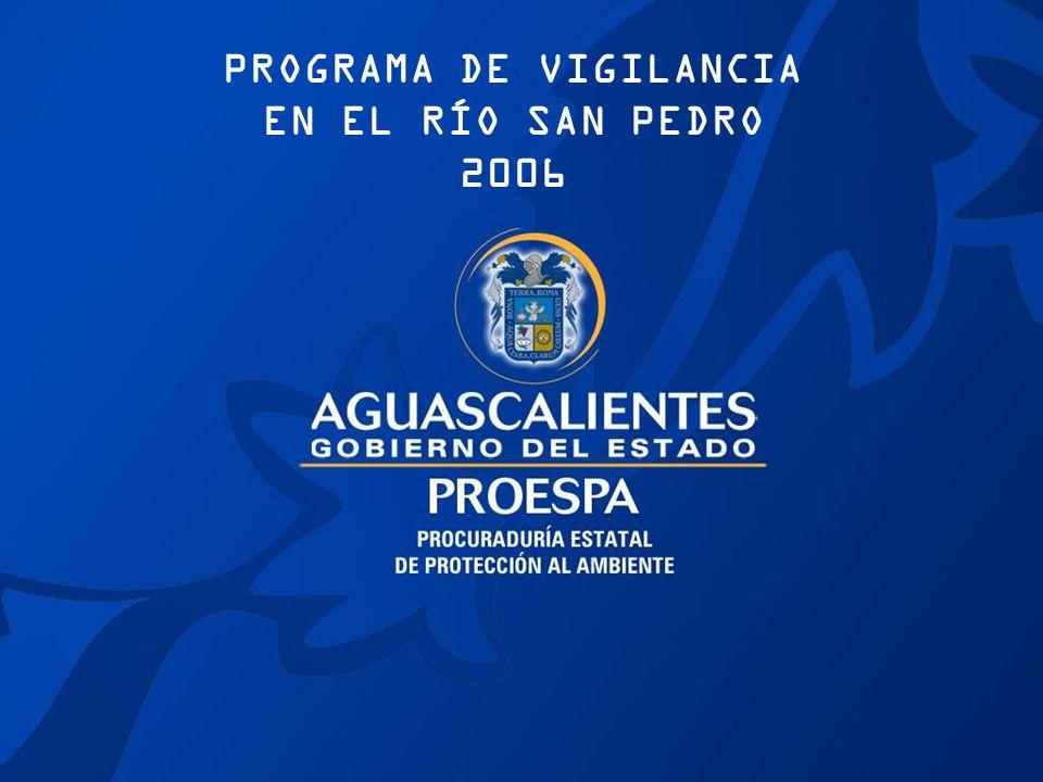 Río San Pedro Objetivo 2006: Prevenir y detener la contaminación mediante operativos en las áreas de la zona urbana y suburbana en las que se han detectado mayor incidencia de ilícitos ambientales.