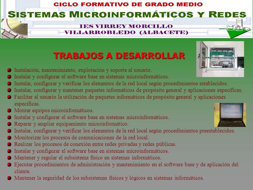 TRABAJOS A DESARROLLAR Instalación, mantenimiento, explotación y soporte al usuario.