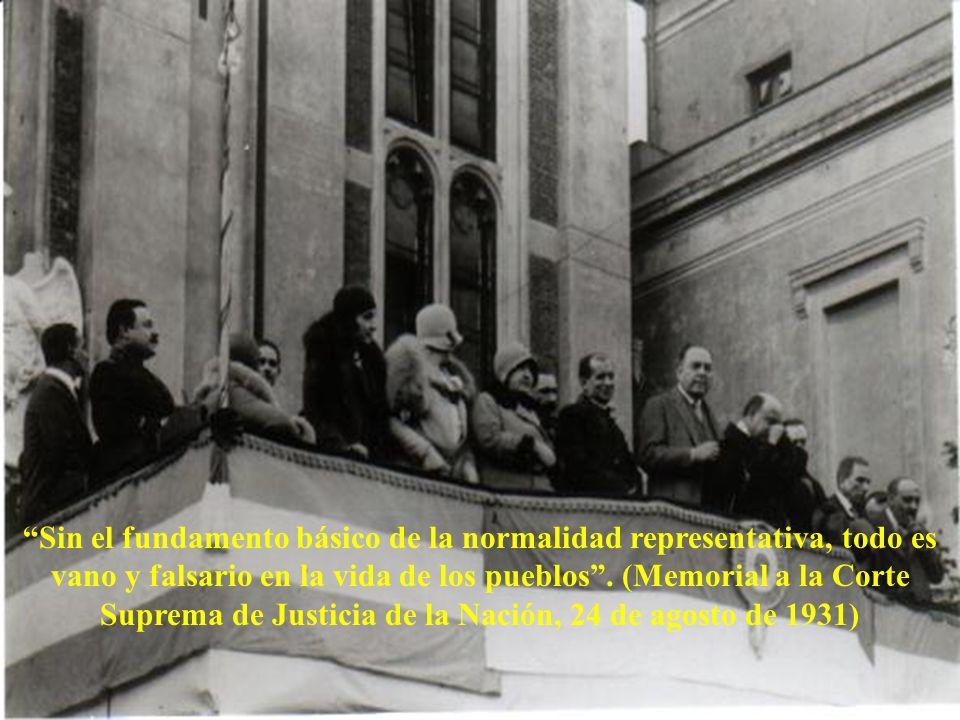 Sin el fundamento básico de la normalidad representativa, todo es vano y falsario en la vida de los pueblos.