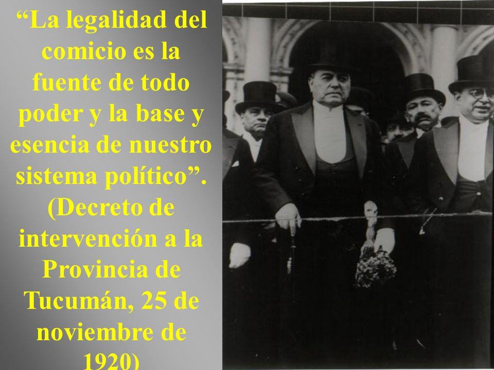 La legalidad del comicio es la fuente de todo poder y la base y esencia de nuestro sistema político.