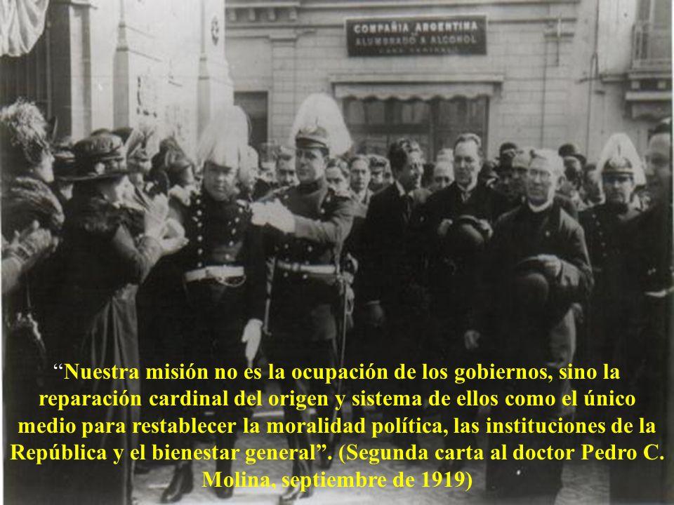 Nuestra misión no es la ocupación de los gobiernos, sino la reparación cardinal del origen y sistema de ellos como el único medio para restablecer la moralidad política, las instituciones de la República y el bienestar general.