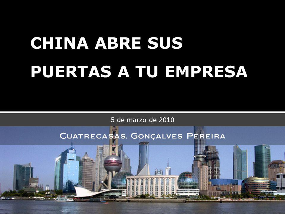 CHINA ABRE SUS PUERTAS A TU EMPRESA CHINA ABRE SUS PUERTAS A TU EMPRESA 5 de marzo de 2010