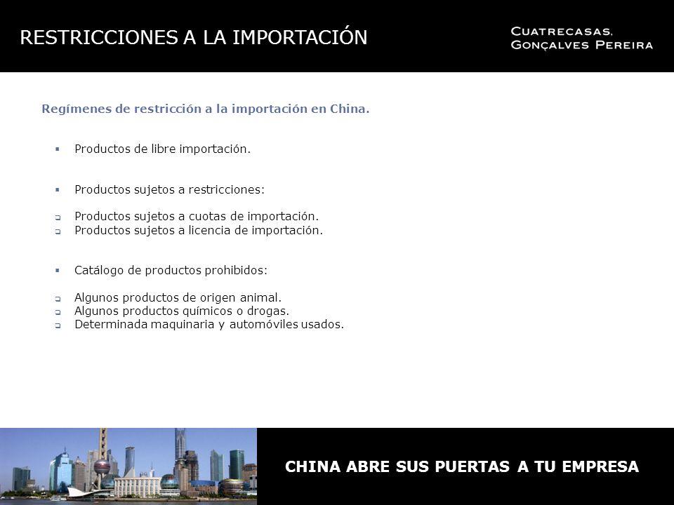 CHINA ABRE SUS PUERTAS A TU EMPRESA Regímenes de restricción a la importación en China.