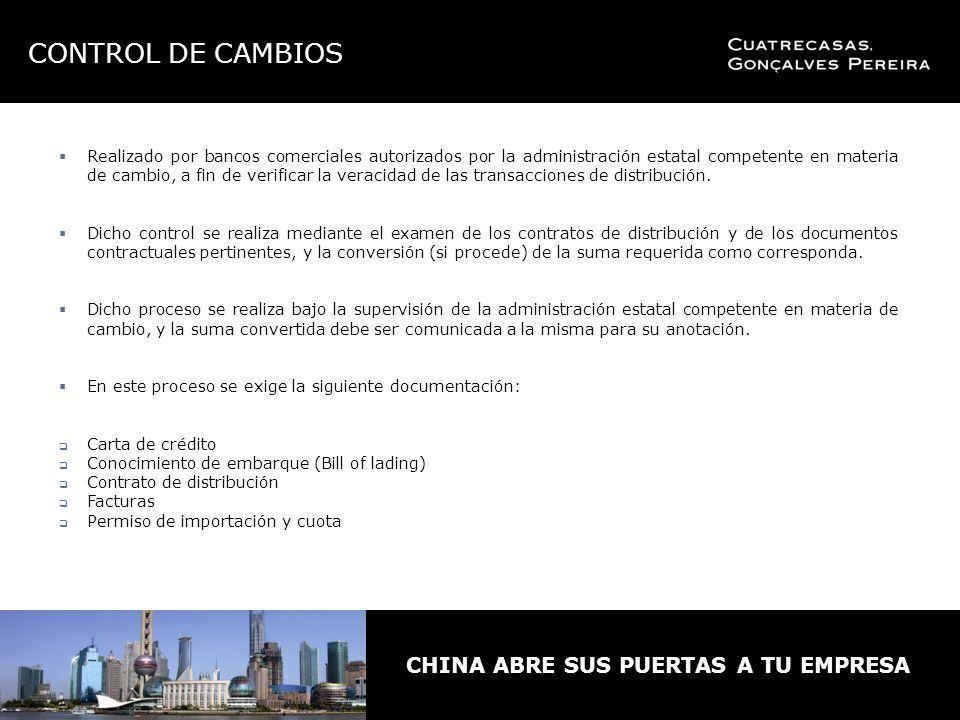 CHINA ABRE SUS PUERTAS A TU EMPRESA Realizado por bancos comerciales autorizados por la administración estatal competente en materia de cambio, a fin de verificar la veracidad de las transacciones de distribución.