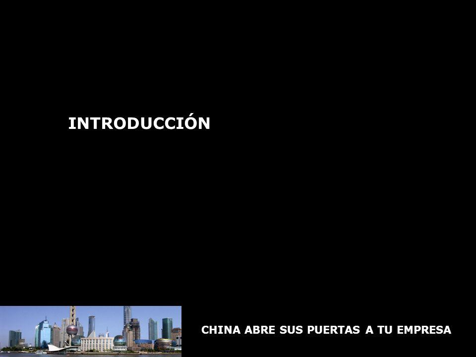 CHINA ABRE SUS PUERTAS A TU EMPRESA Text INTRODUCCIÓN