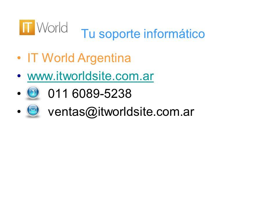Tu soporte informático IT World Argentina www.itworldsite.com.ar 011 6089-5238 ventas@itworldsite.com.ar