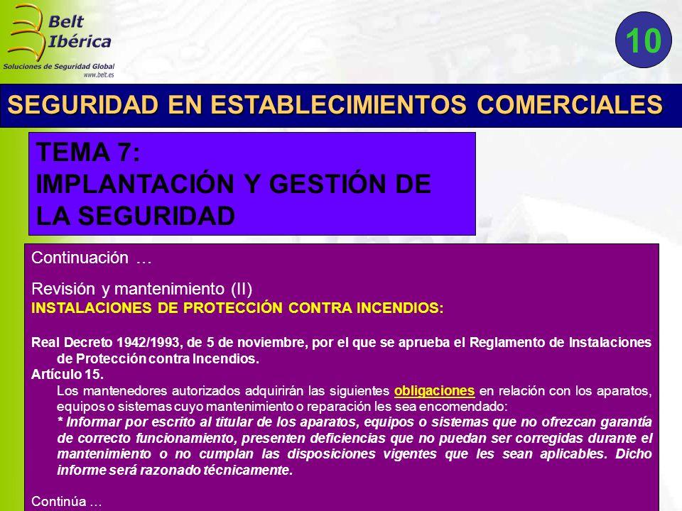 Continuación … Revisión y mantenimiento (II) INSTALACIONES DE PROTECCIÓN CONTRA INCENDIOS: Real Decreto 1942/1993, de 5 de noviembre, por el que se ap