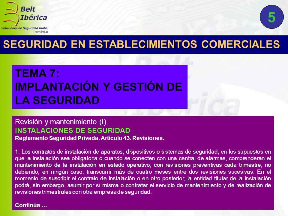 Continuación … Revisión y mantenimiento (I) INSTALACIONES DE SEGURIDAD Reglamento Seguridad Privada.